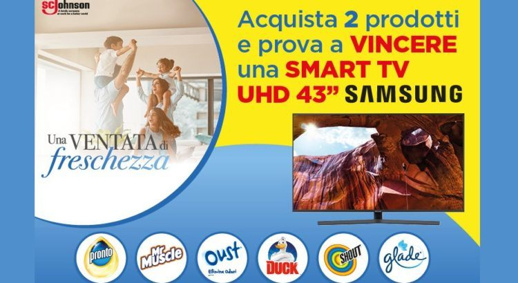 Concorso Glade Oust Duck Pronto Shout Mr Muscle vinci smart tv Samsung