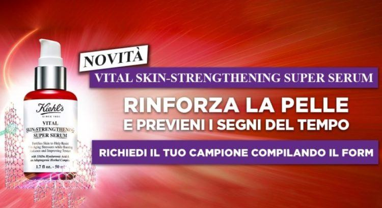 Campione omaggio di Kiehl's Vital Skin-Strenghtening Super serum