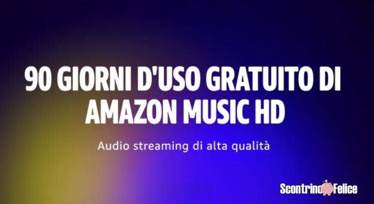 Promozione Amazon Music HD GRATIS musica in streaming per 90 giorni