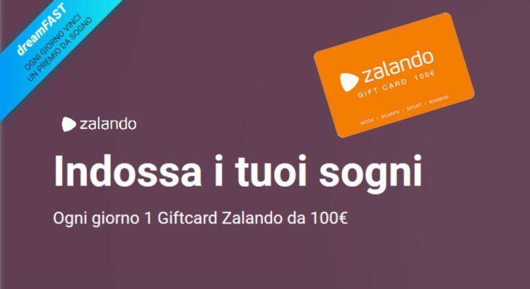 DreamFast Fastweb: vinci 1 Gift Card Zalando da 100 € ogni giorno!