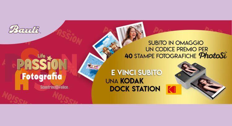 Concorso Uova di Pasqua Bauli Life Passion vinci 100 Kodak Dock Station e stampe PhotoSì come premio certo