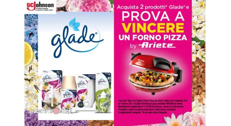 concorso VINCI CON GLADE IL FORNO PIZZA BY ARIETE da carrefour