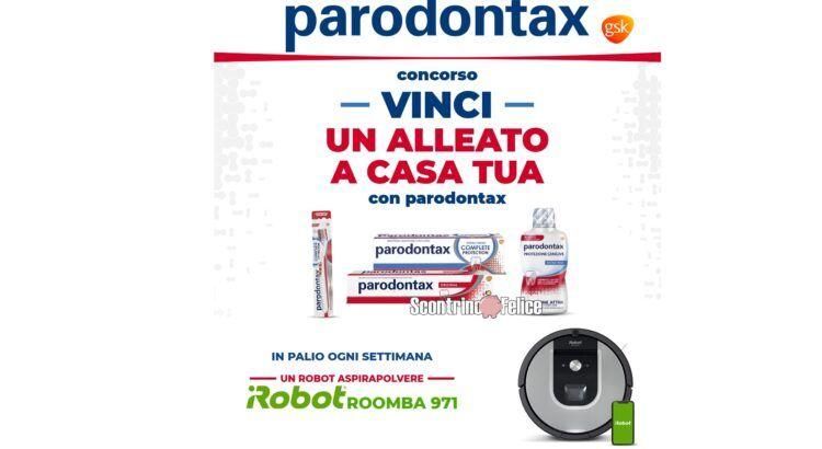 Concorso Vinci un alleato a Casa Tua con Parodontax vinci robot aspirapolvere iRobot Roomba