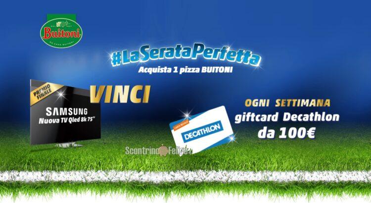 Concorso Pizza Buitoni La Serata Perfetta in palio Buoni Decathlon da 100€ e TV Samsung QLed
