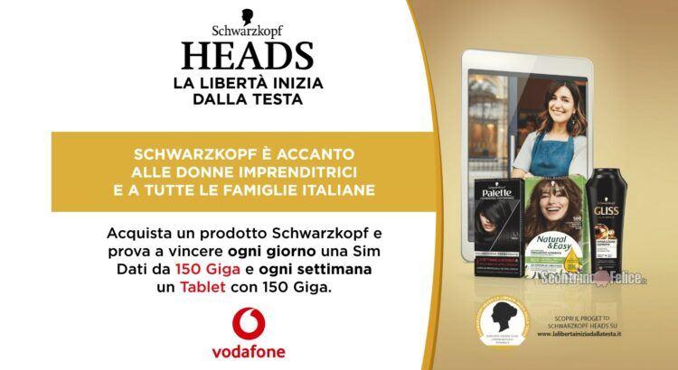 Concorso Schwarzkopf Heads vinci Sim dati Ricaricabile Vodafone e tablet Samsung S6 Light