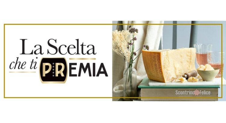 Concorso gratuito Parmigiano Reggiano La scelta che ti PRemia