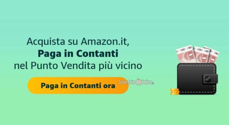 Novità Amazon puoi pagare i tuoi ordini anche in contanti