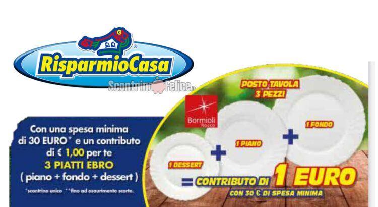 Risparmio Casa 3 piatti Ebro Bormioli a solo 1 euro