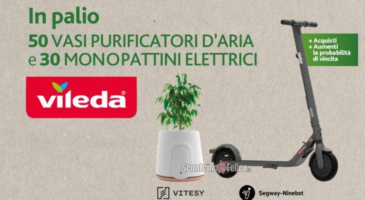 """Concorso Vileda """"Respira Aria Di Pulito"""": in palio 50 Vasi purificatori d'aria Natede by Vitesy e 30 Monopattini elettrici Ninebot"""