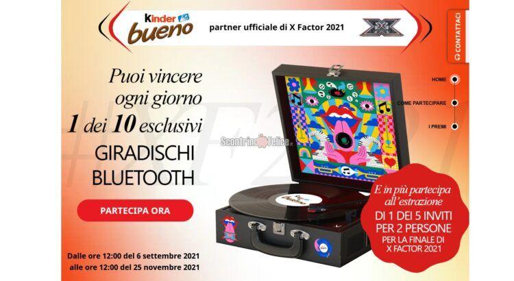 Concorso Kinder Bueno: vinci giradischi e biglietti per XFactor2021