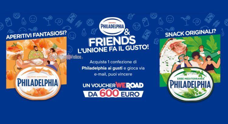 Concorso Philadelphia & Friends in palio voucher WeRoad da 600 euro